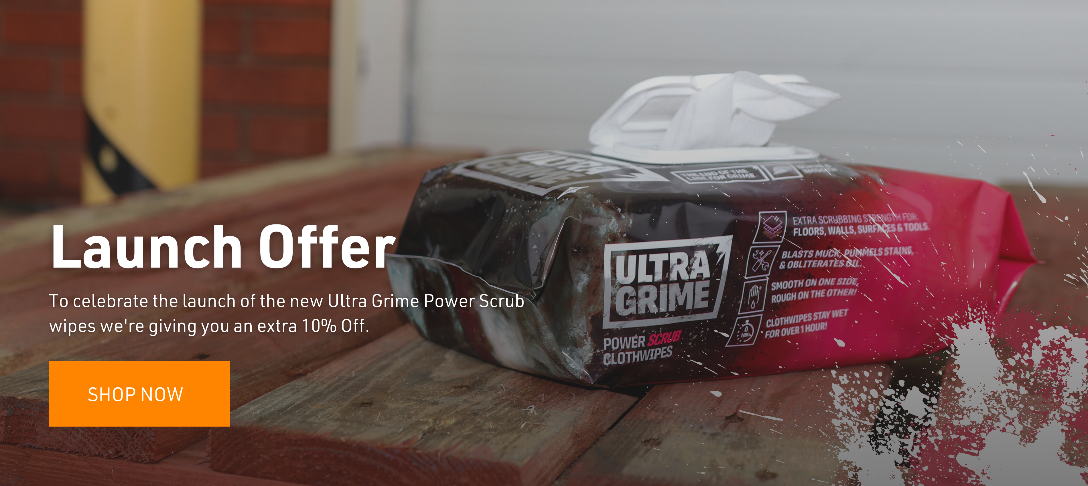 10% Off the new Ultra Grime Power Scrub